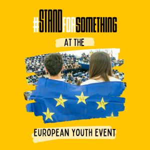 #STANDFORSOMETHING at the European Youth Event